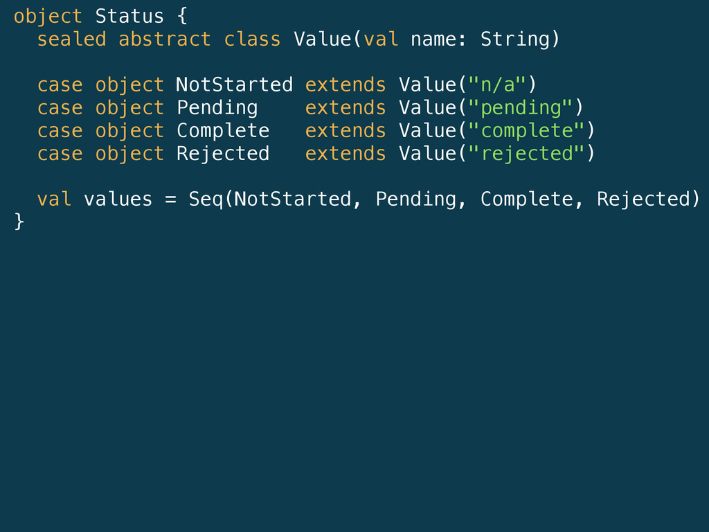 object Status { sealed abstract class Value(val...