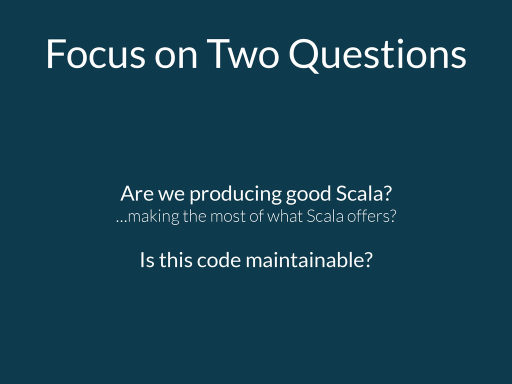 Focus on Two Questions Are we producing good Sc...