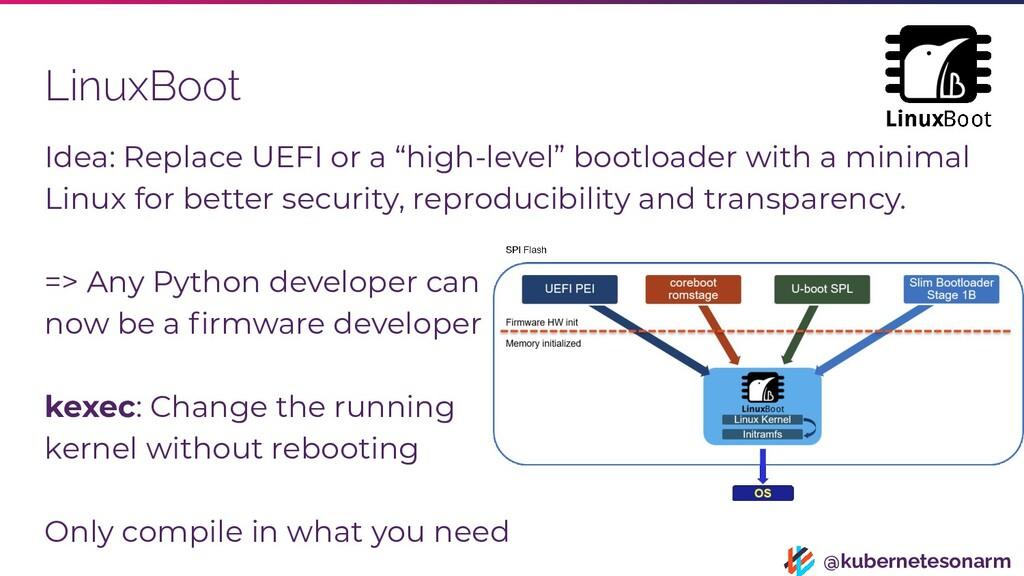 @kubernetesonarm LinuxBoot Idea: Replace UEFI o...