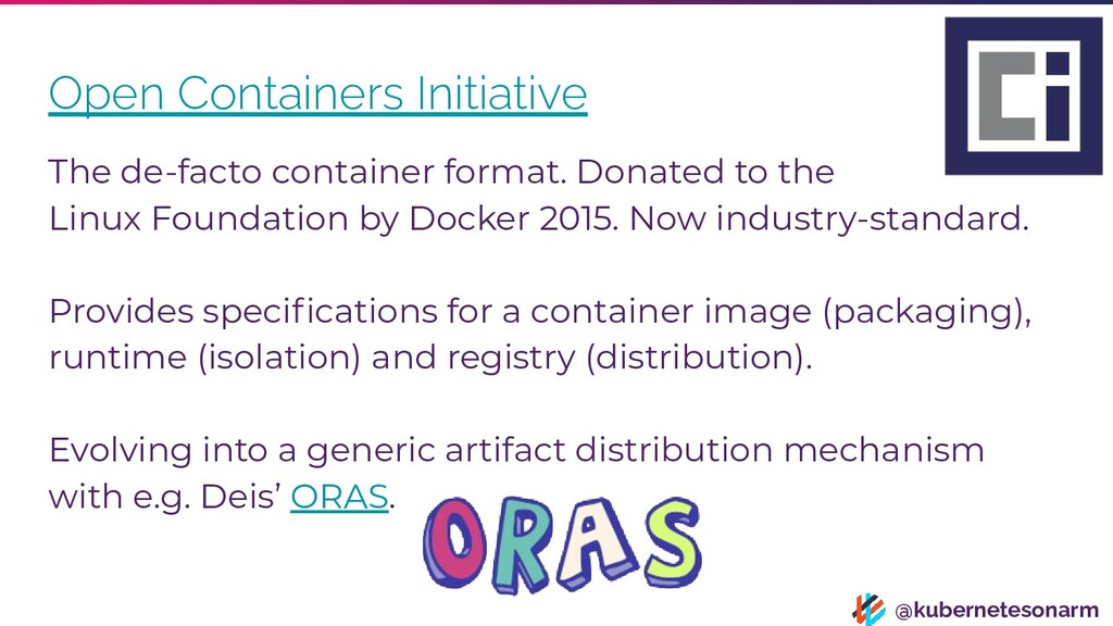 @kubernetesonarm Open Containers Initiative The...