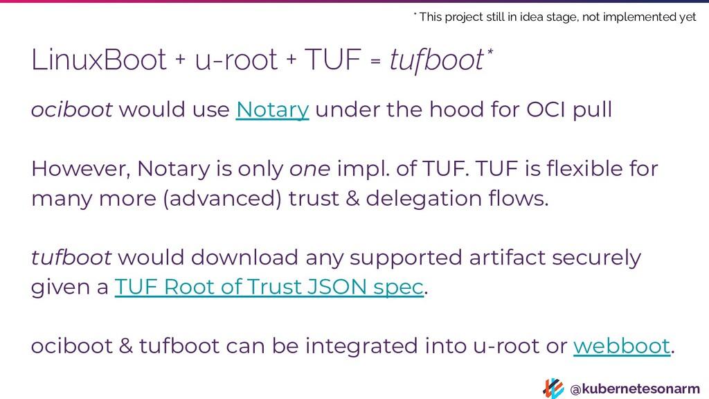 @kubernetesonarm LinuxBoot + u-root + TUF = tuf...