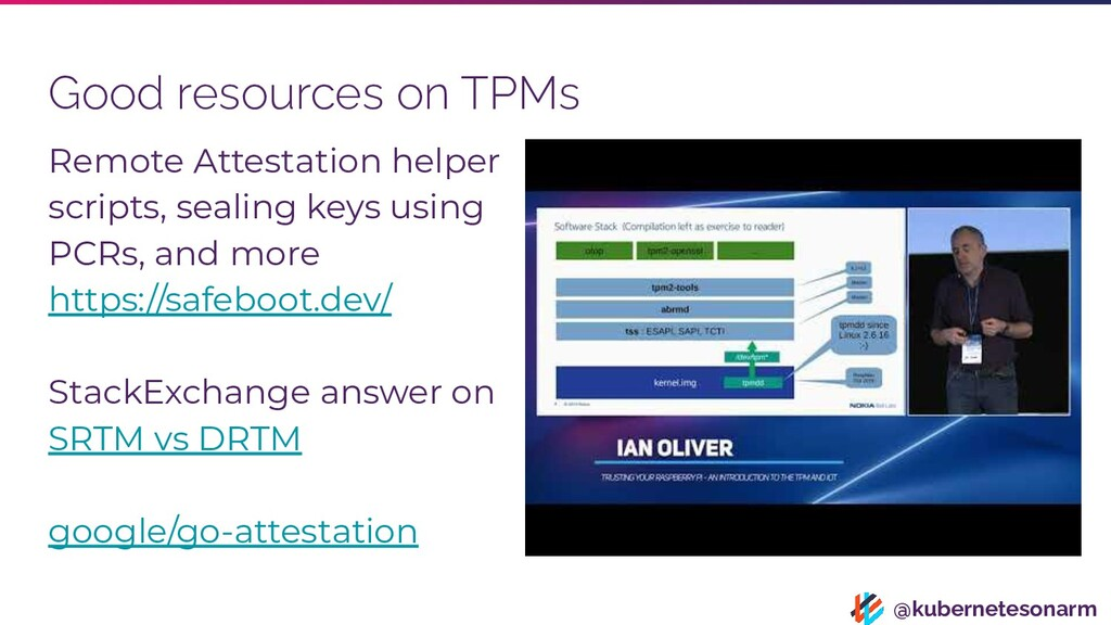 @kubernetesonarm Good resources on TPMs Remote ...