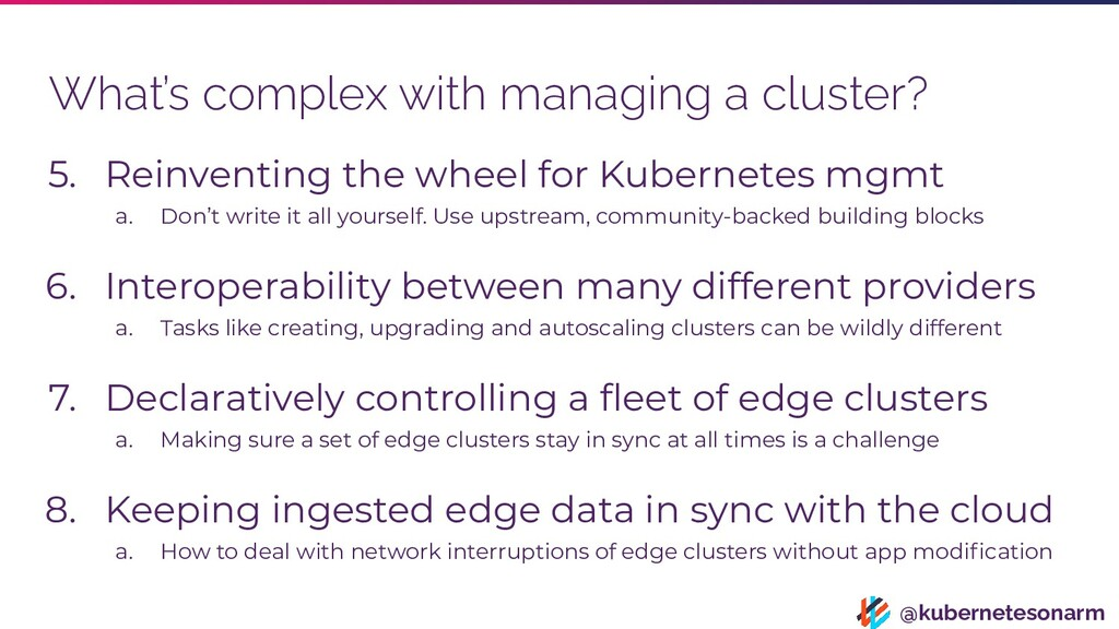 @kubernetesonarm What's complex with managing a...