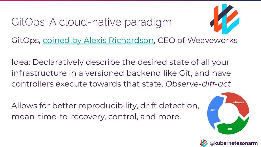 @kubernetesonarm GitOps: A cloud-native paradig...