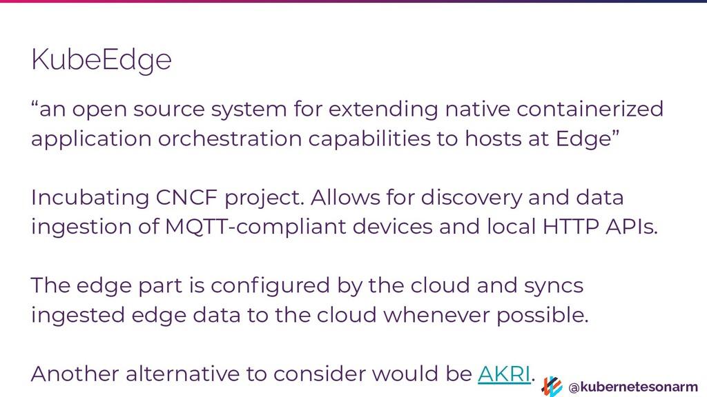 """@kubernetesonarm KubeEdge """"an open source syste..."""