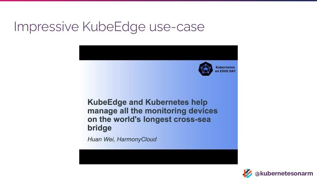 @kubernetesonarm Impressive KubeEdge use-case