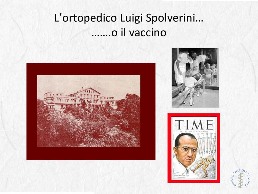 L'ortopedico Luigi Spolverini… …….o il vaccino