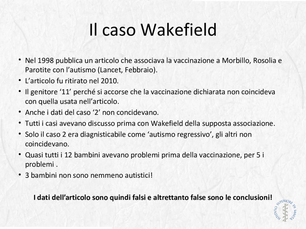 Il caso Wakefield • Nel 1998 pubblica un artico...