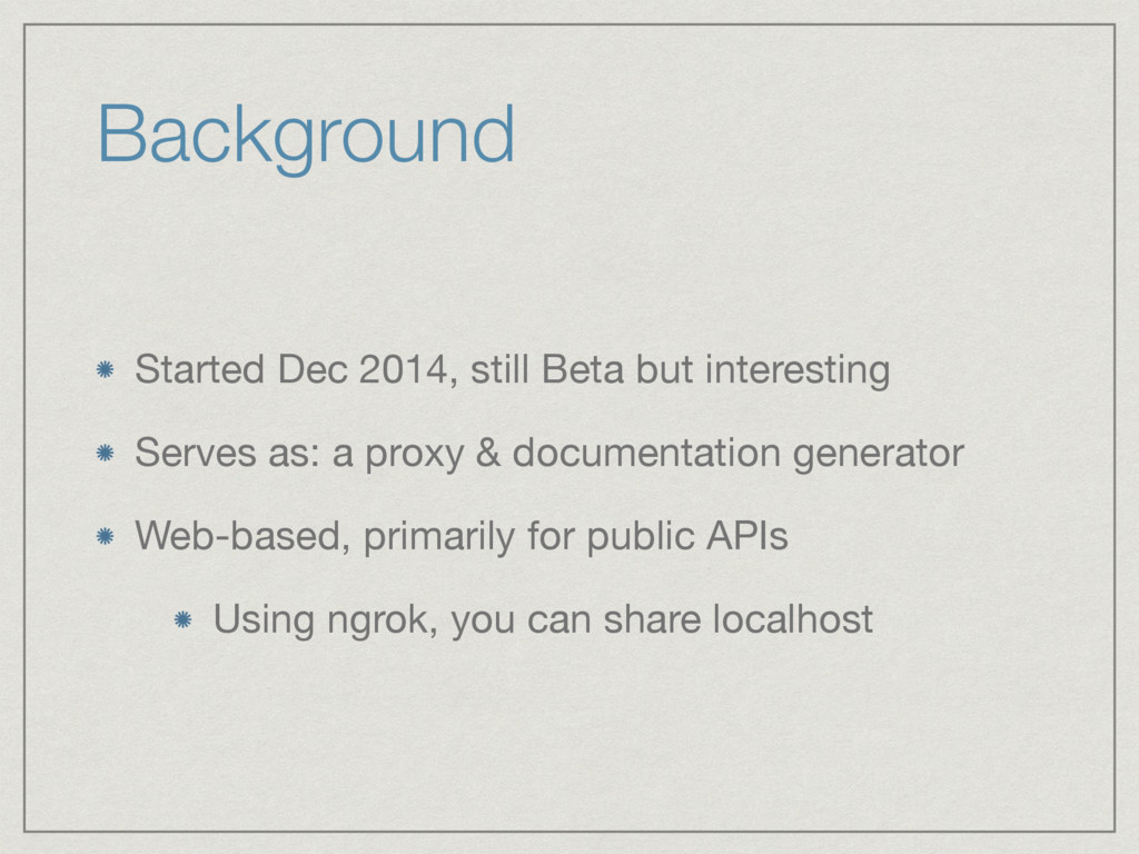 Background Started Dec 2014, still Beta but int...