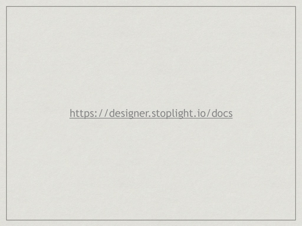 https://designer.stoplight.io/docs