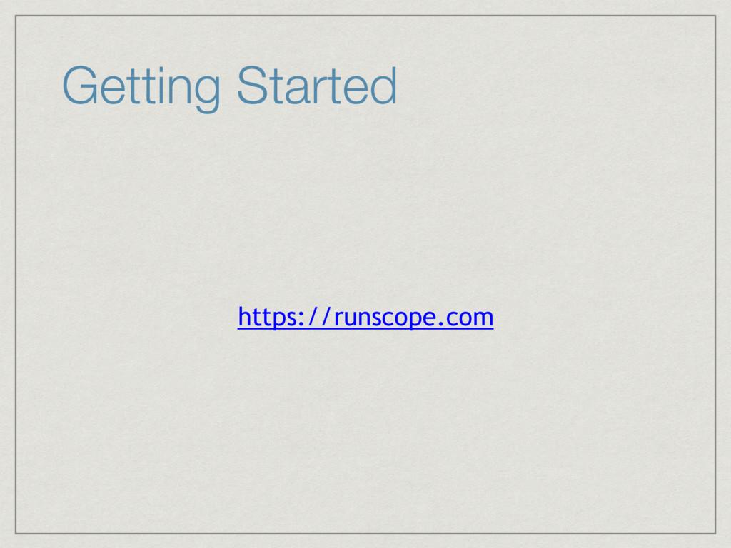 Getting Started https://runscope.com