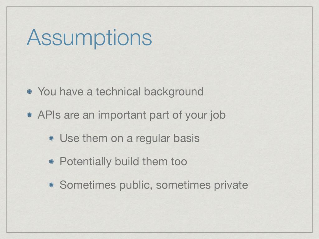 Assumptions You have a technical background  AP...