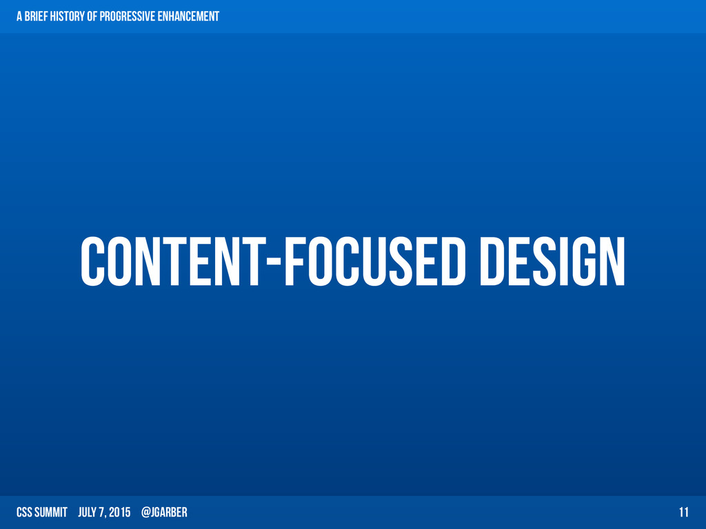 CSS Summit July 7, 2015 @jgarber Content-Focuse...