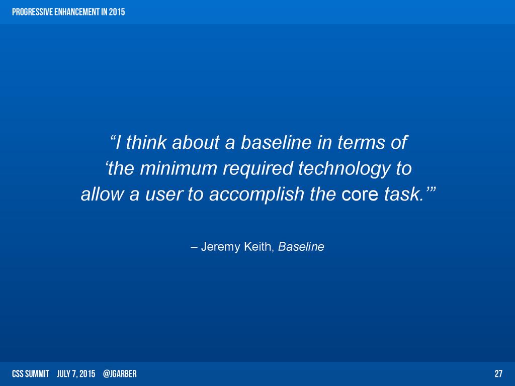 CSS Summit July 7, 2015 @jgarber – Jeremy Keith...