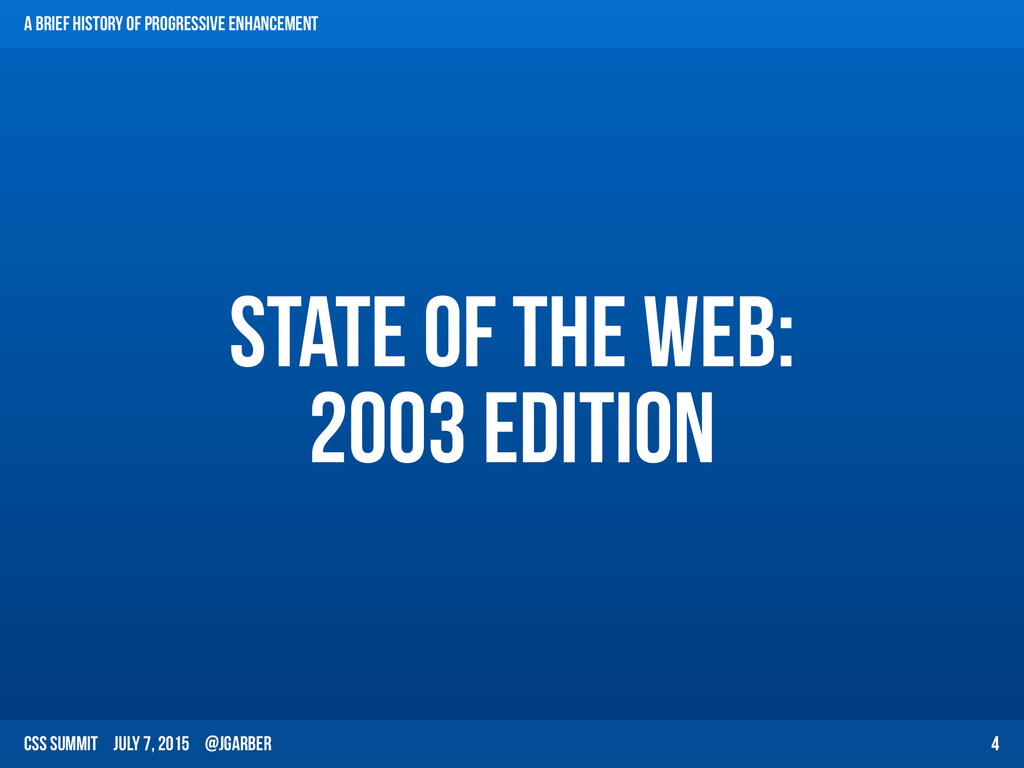 CSS Summit July 7, 2015 @jgarber State of the W...