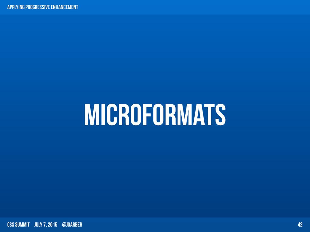 CSS Summit July 7, 2015 @jgarber microformats 4...