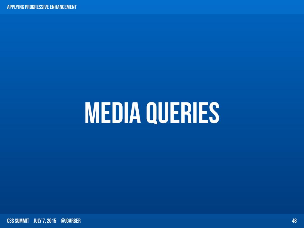 CSS Summit July 7, 2015 @jgarber media queries ...