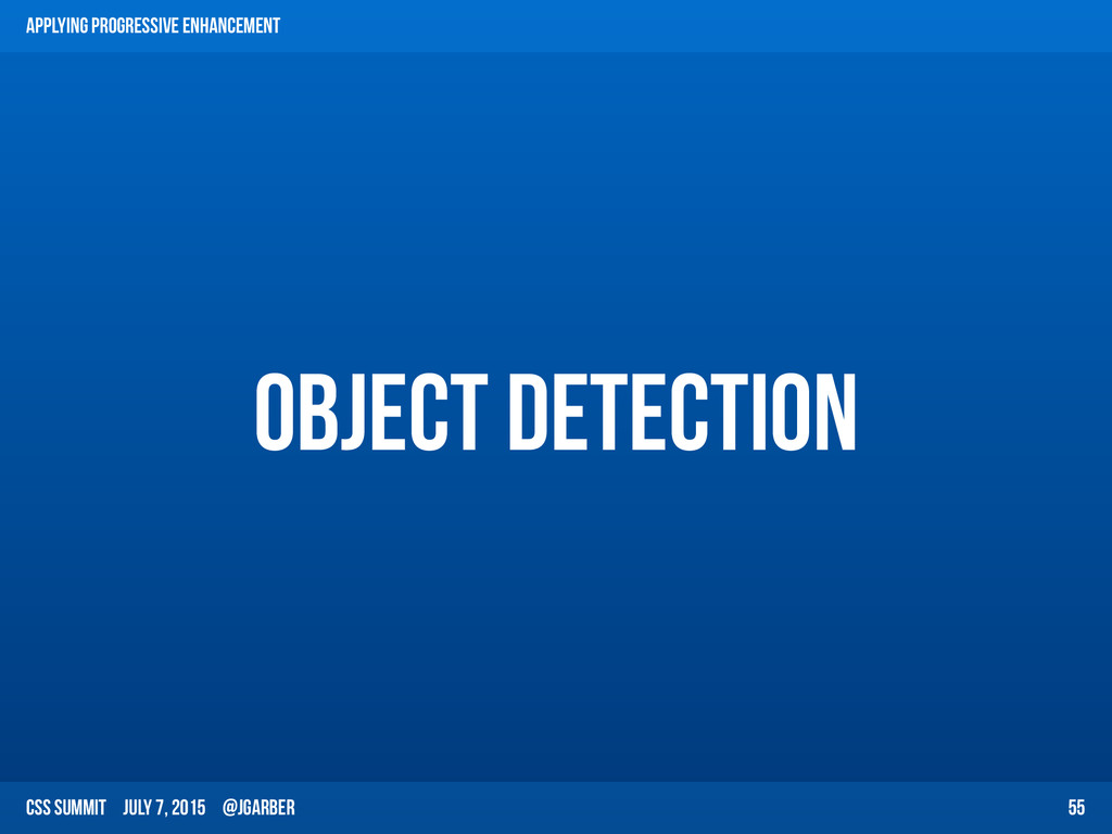 CSS Summit July 7, 2015 @jgarber object detecti...