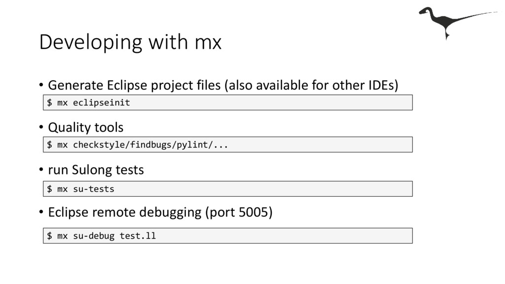 Developing with mx • Generate Eclipse project f...