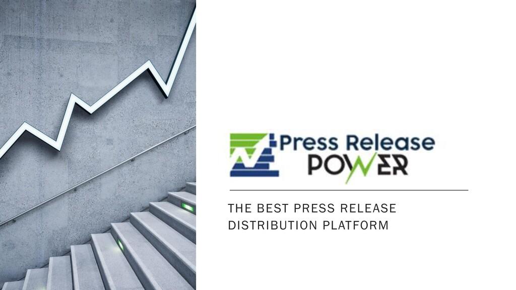 . THE BEST PRESS RELEASE DISTRIBUTION PLATFORM
