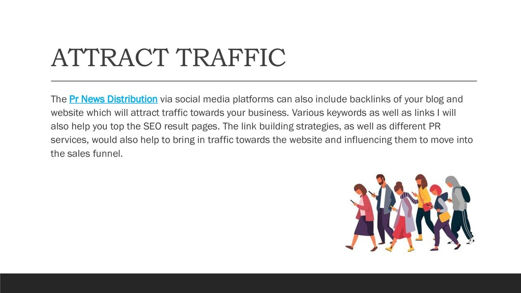 ATTRACT TRAFFIC The Pr News Distribution via so...