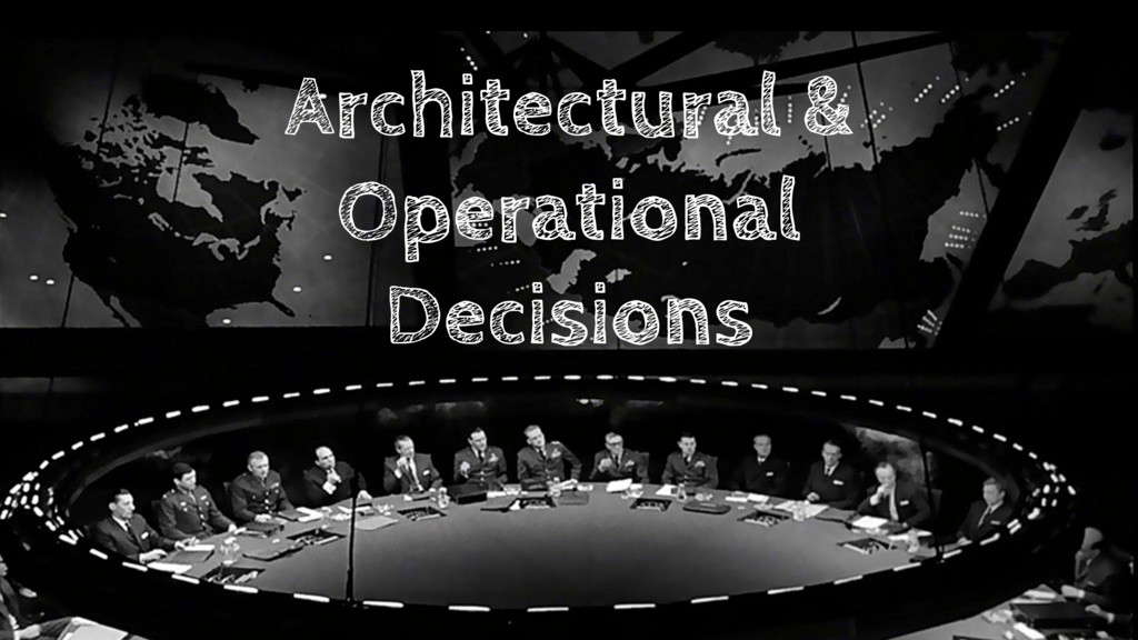 Architectural & Operational Decisions