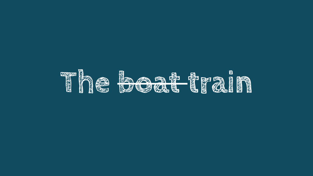 The boat train