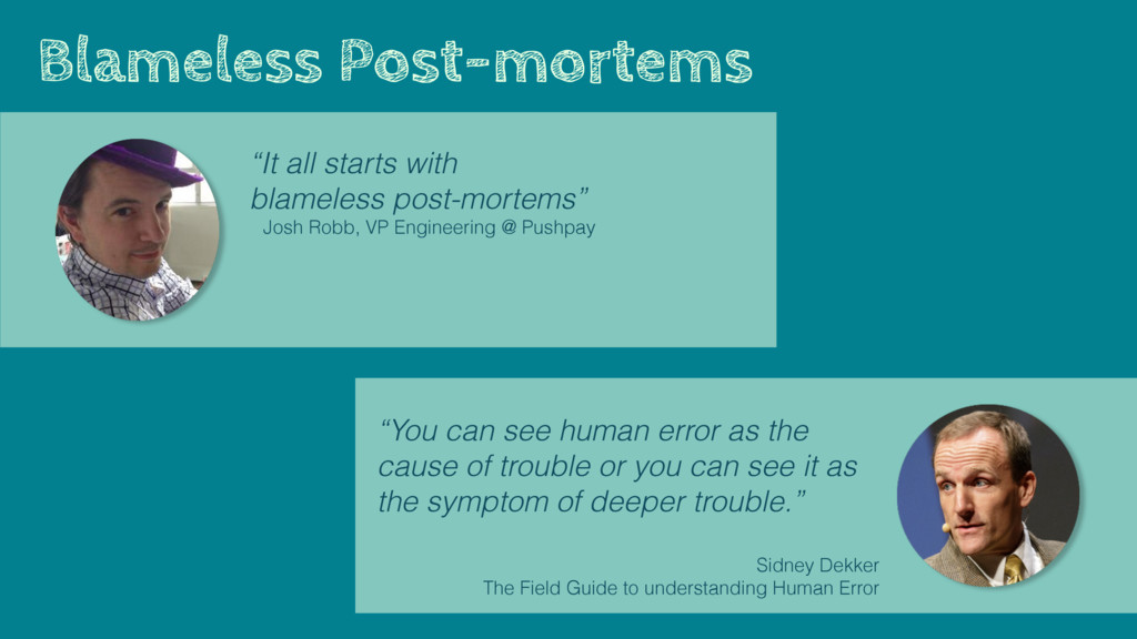 "Blameless Post-mortems ""It all starts with blam..."