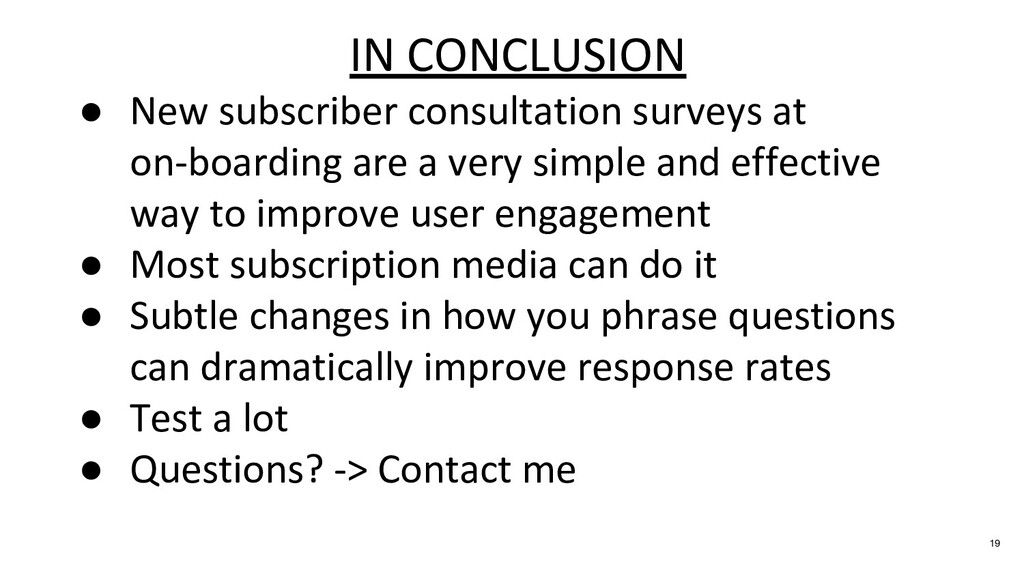19 IN CONCLUSION ● New subscriber consultation ...