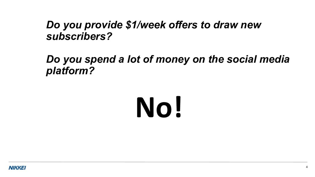 4 Do you provide $1/week offers to draw new sub...