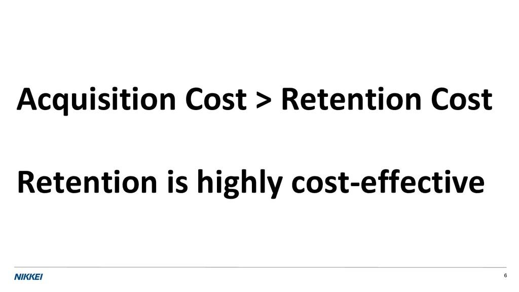 6 Acquisition Cost > Retention Cost Retention i...