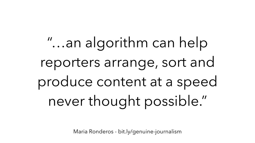"""…an algorithm can help reporters arrange, sort..."