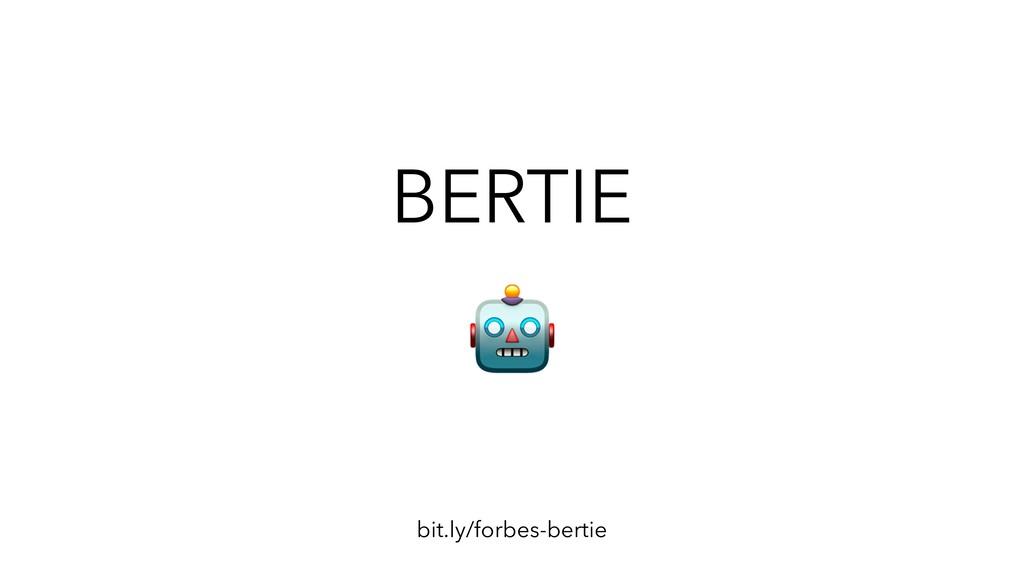 BERTIE bit.ly/forbes-bertie