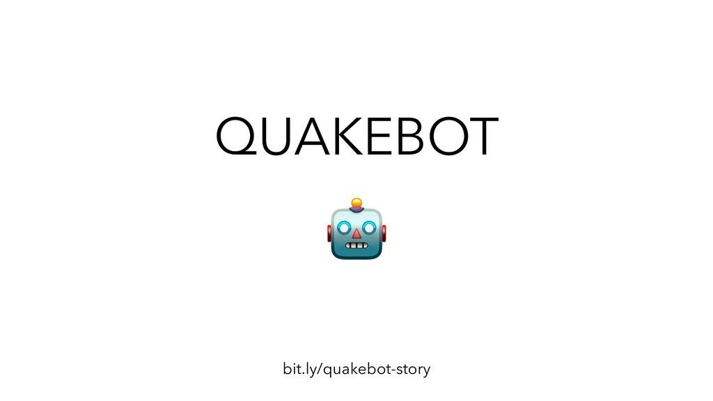 QUAKEBOT bit.ly/quakebot-story