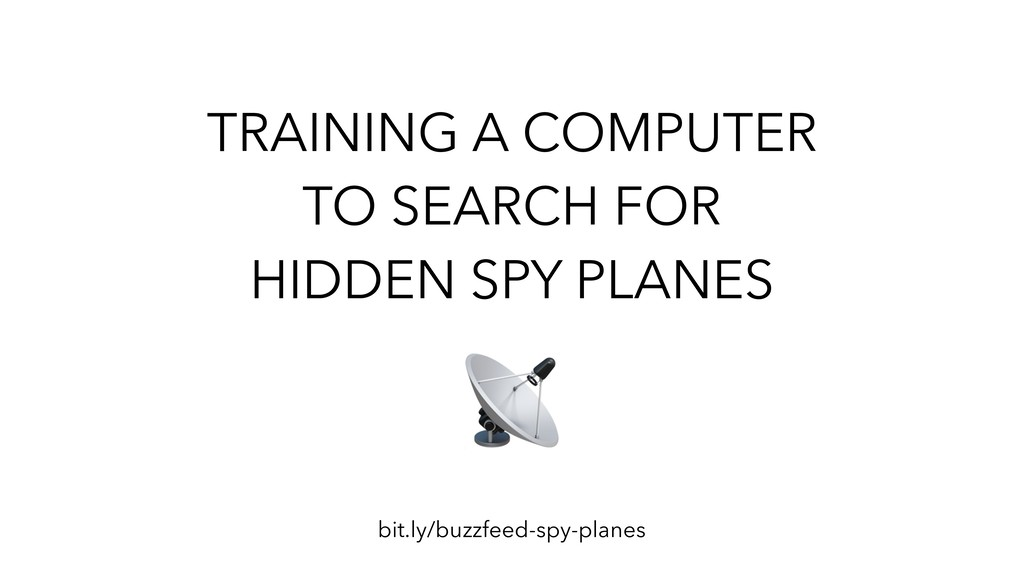TRAINING A COMPUTER TO SEARCH FOR HIDDEN SPY PL...