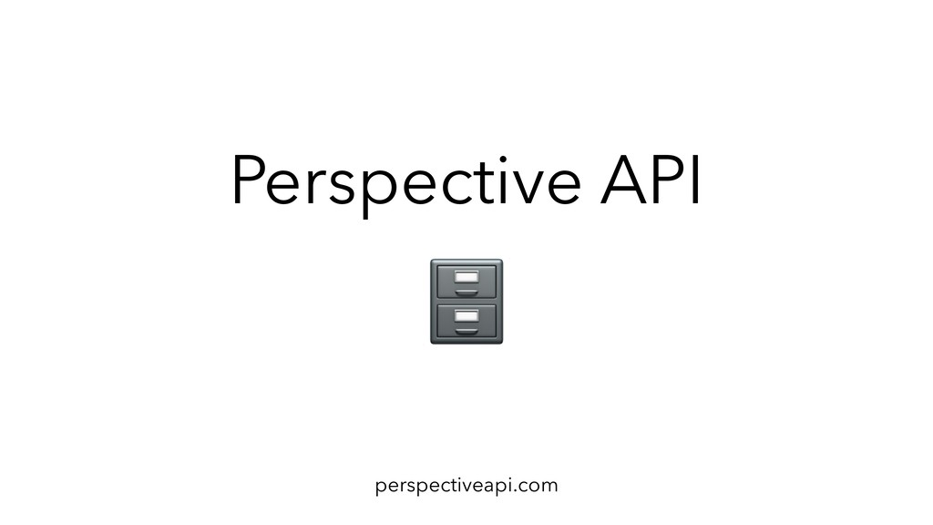 Perspective API perspectiveapi.com