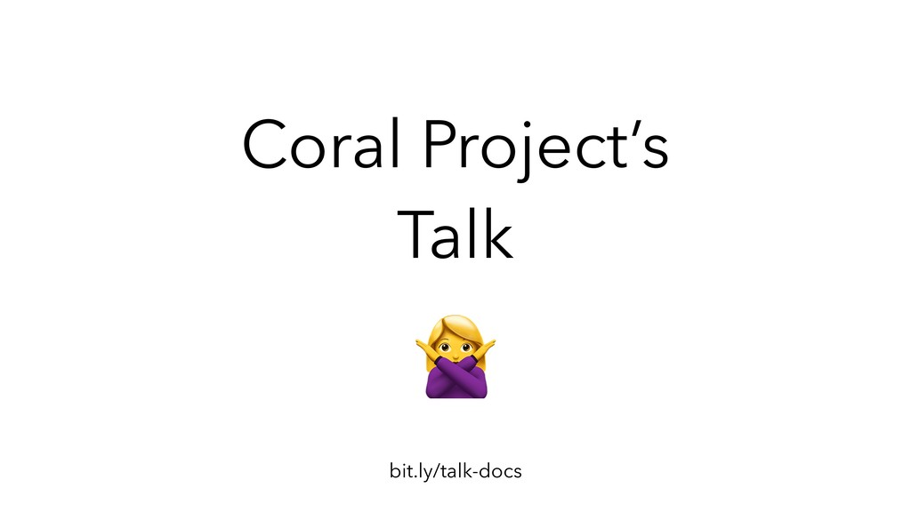 Coral Project's Talk bit.ly/talk-docs