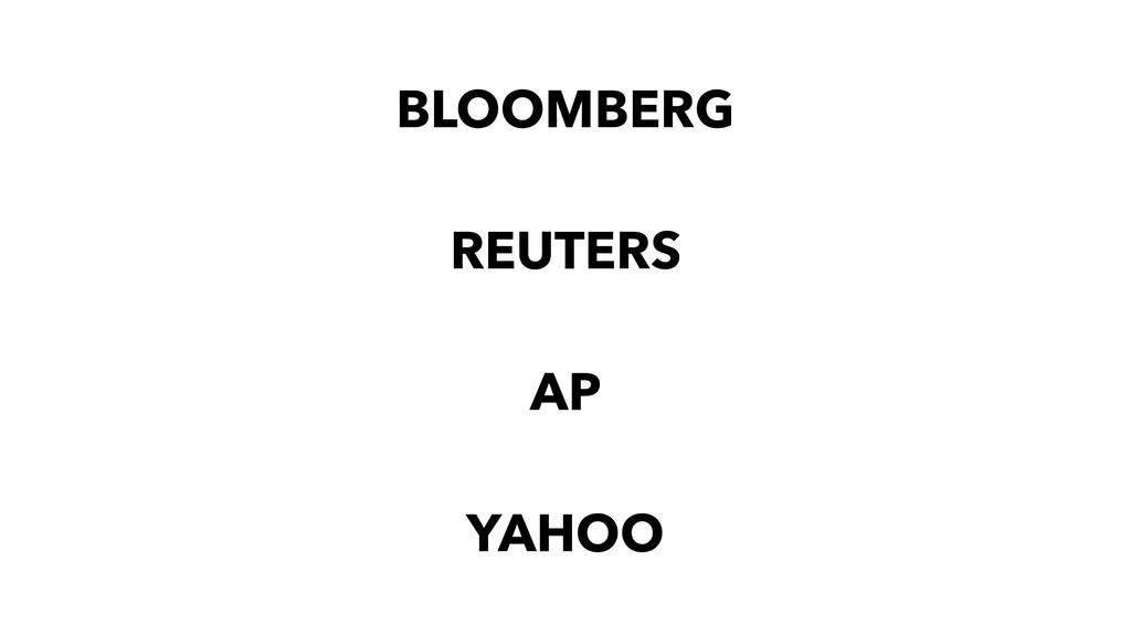 BLOOMBERG REUTERS  AP  YAHOO