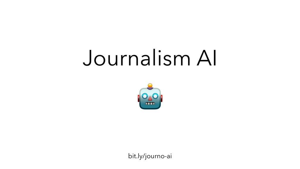 Journalism AI bit.ly/journo-ai