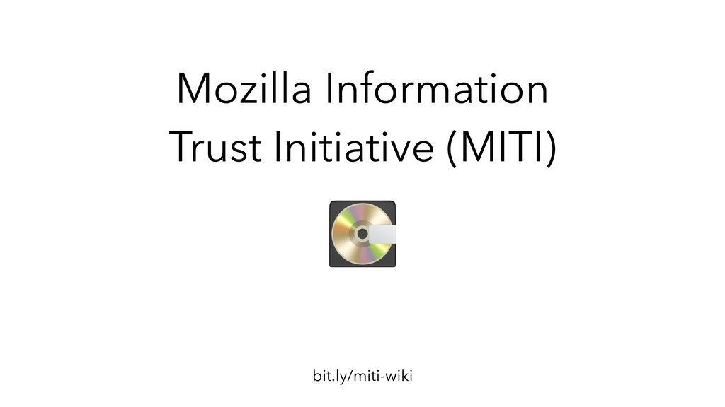 Mozilla Information Trust Initiative (MITI) bit...