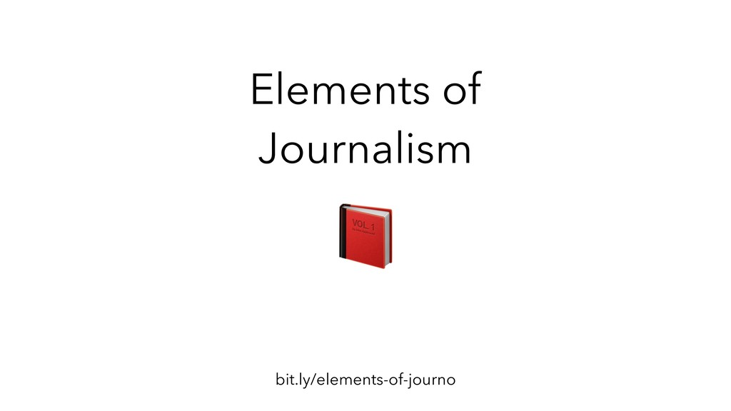 Elements of Journalism bit.ly/elements-of-journo