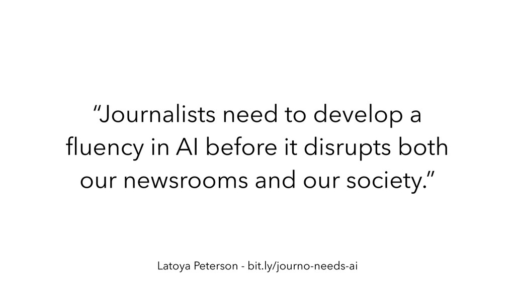 """Journalists need to develop a fluency in AI bef..."