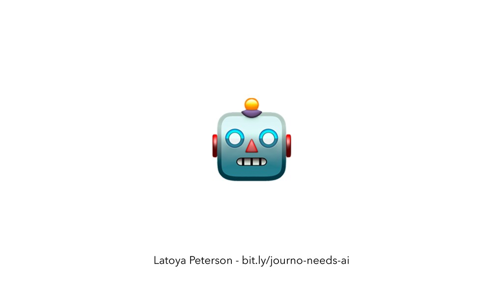 Latoya Peterson - bit.ly/journo-needs-ai