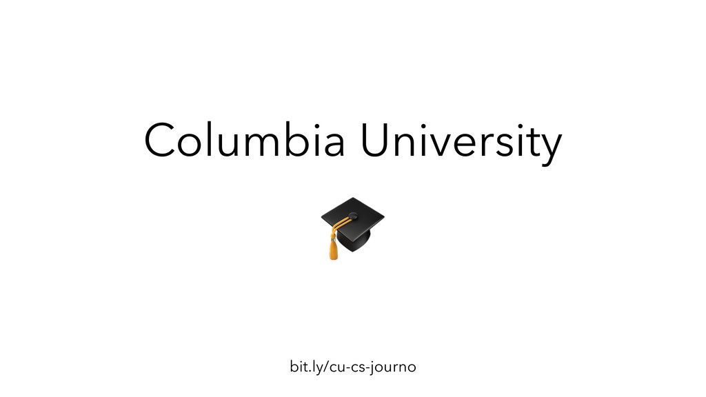 bit.ly/cu-cs-journo Columbia University