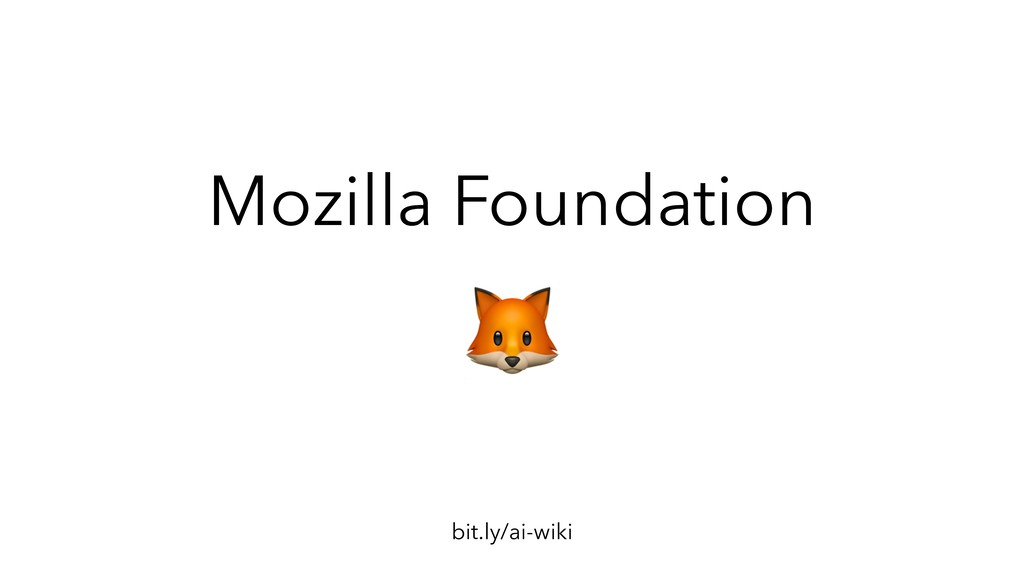Mozilla Foundation bit.ly/ai-wiki
