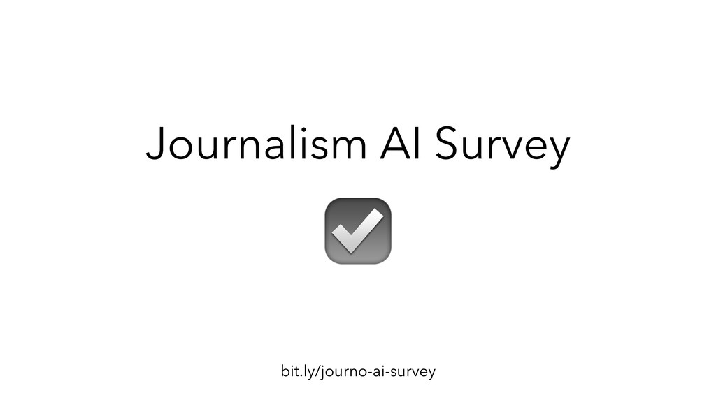 Journalism AI Survey bit.ly/journo-ai-survey