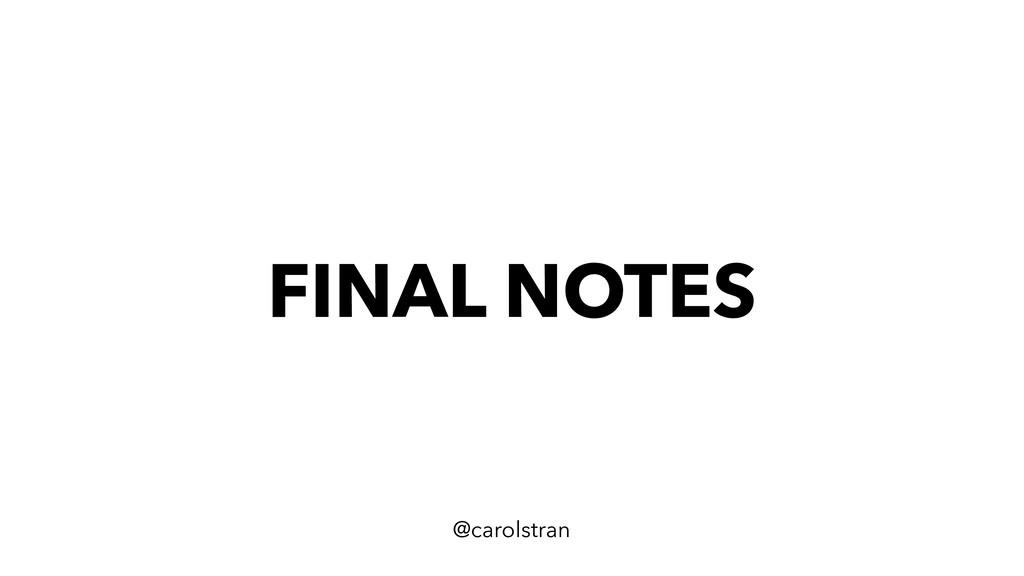FINAL NOTES @carolstran