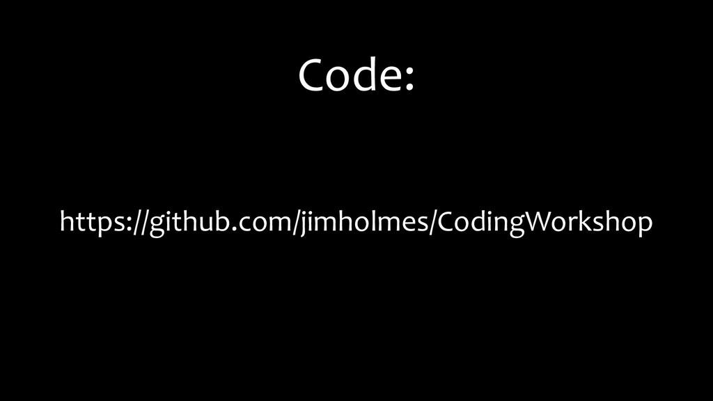 Code: https://github.com/jimholmes/CodingWorksh...
