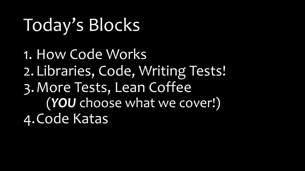 Today's Blocks 1. How Code Works 2.Libraries, C...