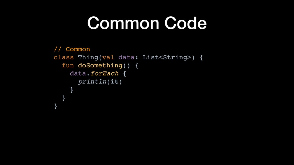 Common Code // Common class Thing(val data: Li...